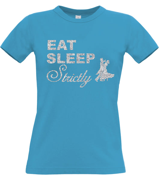 'Eat Sleep Strictly' Womans Fitted T-Shirt with Glitter Print!