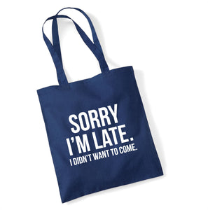 Sorry I'm Late Navy Tote Bag