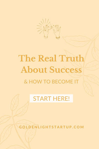 The truth about success. goldenlightstartup.com/blog