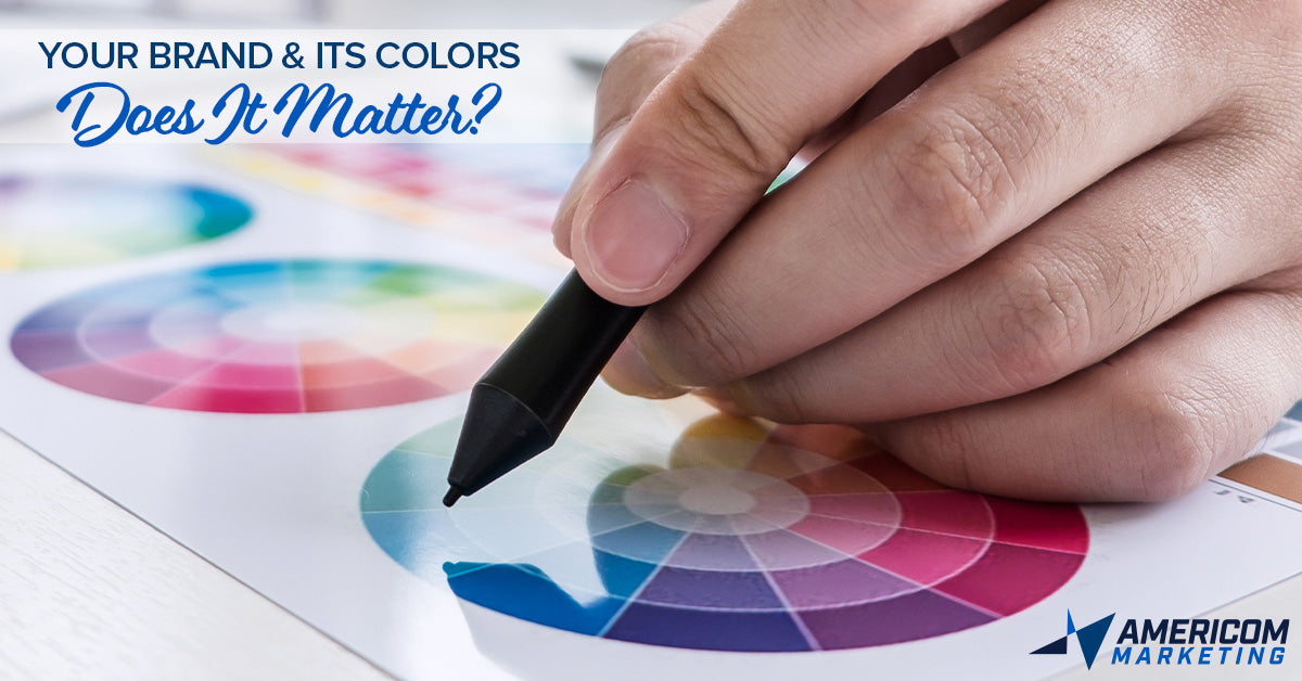 Your Brand and Its Colors - Does It Matter? | Americom Marketing Blog