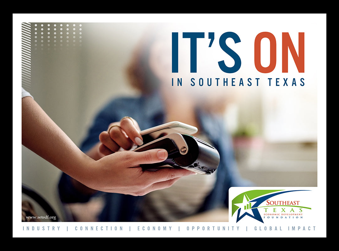 It's On In Southeast Texas Southeast Texas Economic Development Foundation