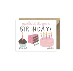 Greeting Card | Go Ahead, It's Your Birthday