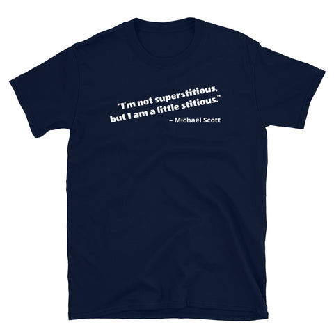 I'm not superstitious, but I am a little stitious. - Unisex T-Shirt