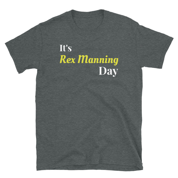 It's Rex Manning Day - Short-Sleeve Unisex T-Shirt