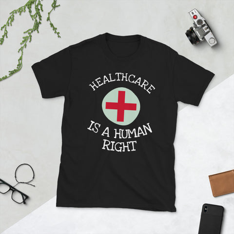 Healthcare is a Human Right -Short-Sleeve Unisex T-Shirt