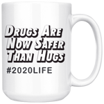 Drugs over Hugs Mug