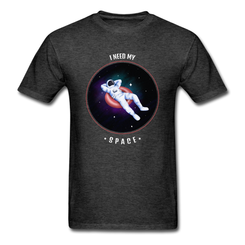 I need my Space Unisex  T-Shirt - heather black