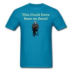 Bernie Mittens This Could Have Been an Email T-Shirt - turquoise