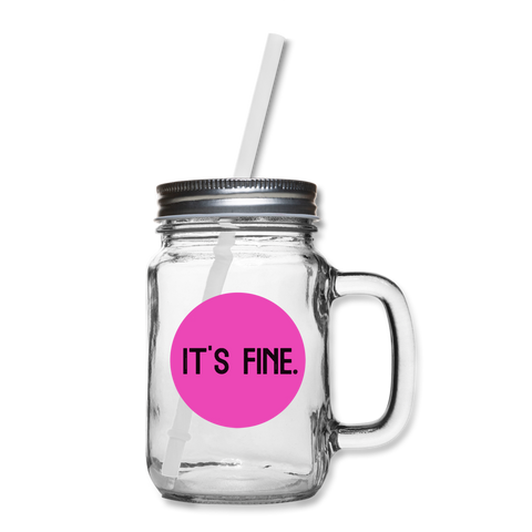 Makenzi Berg It's Fine Mason Jar Mug - clear