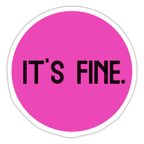 Makenzi Berg It's Fine Sticker - white matte