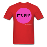 It's Fine Unisex Classic T-Shirt - red