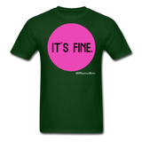 It's Fine Unisex Classic T-Shirt - forest green