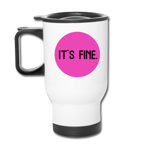 Makenzi Berg It's Fine Travel Mug - white