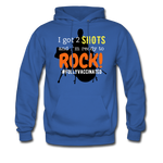 I got 2 shots and I'm ready to ROCK! Men's Hoodie - royal blue
