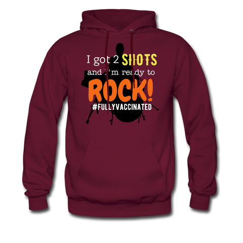 I got 2 shots and I'm ready to ROCK! Men's Hoodie - burgundy