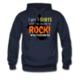 I got 2 shots and I'm ready to ROCK! Men's Hoodie - navy