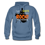 I got 2 shots and I'm ready to ROCK! Men's Hoodie - denim blue