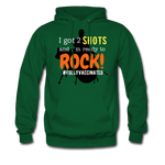 I got 2 shots and I'm ready to ROCK! Men's Hoodie - forest green