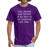 Fat Drunk and Stupid Unisex Classic T-Shirt - purple