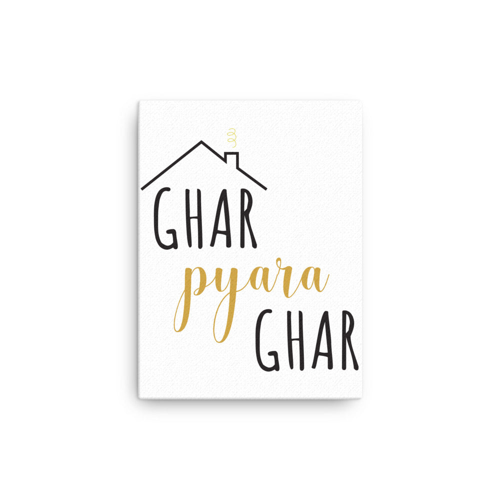 Ghar Pyara Ghar - Canvas