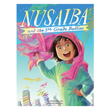 Load image into Gallery viewer, Nusaiba and the 5th Grade Bullies