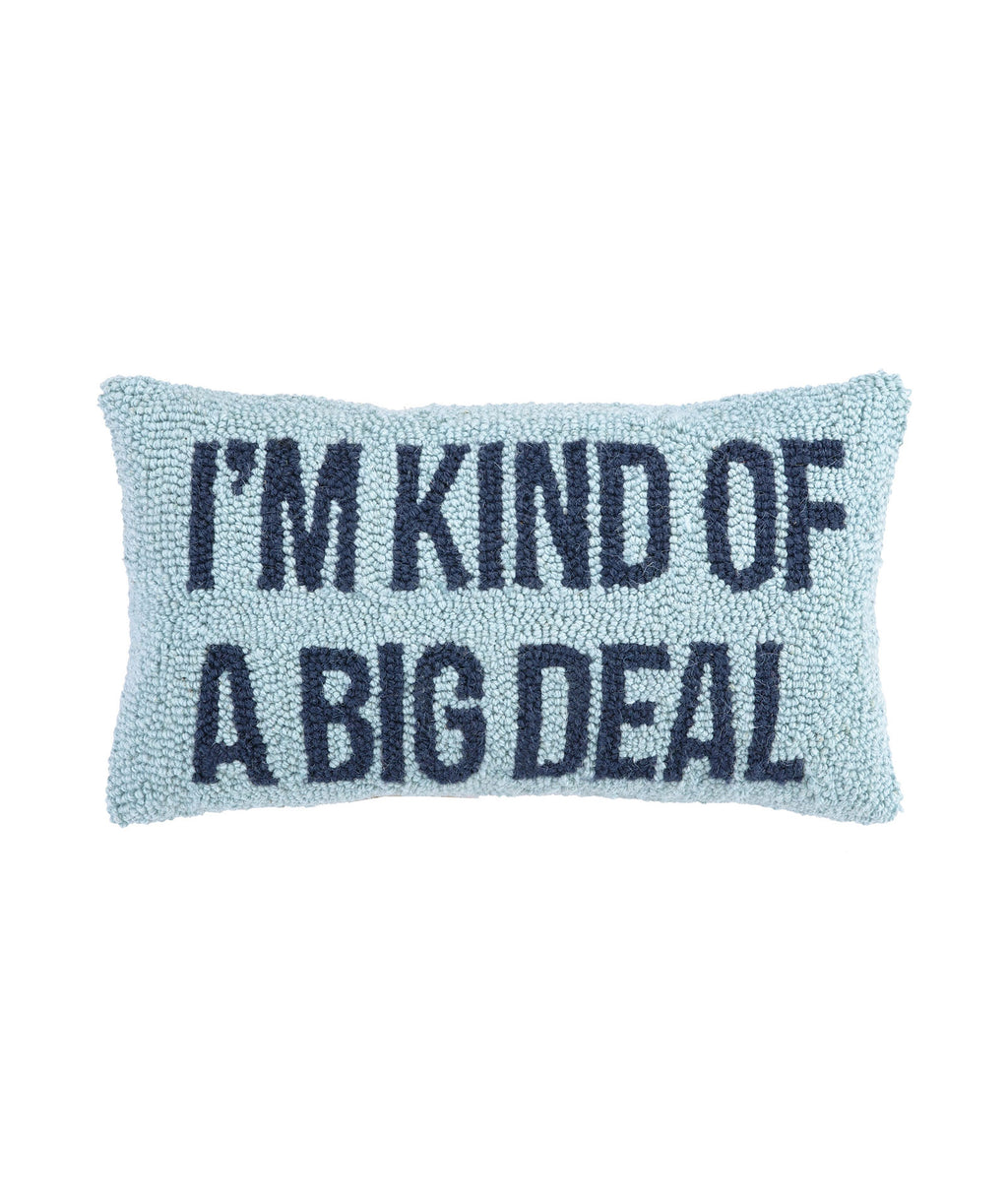 I'm Kind of a Big Deal Blue Hook Pillow