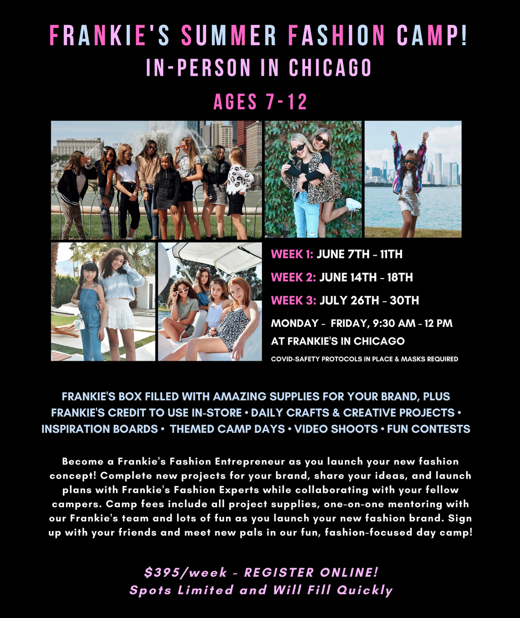 Frankie's Summer Fashion Camp In-Person in Chicago (Ages 7-12) SUMMER 2021!