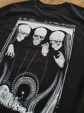 Load image into Gallery viewer, We are eternal.... all this pain in an illusion Tee