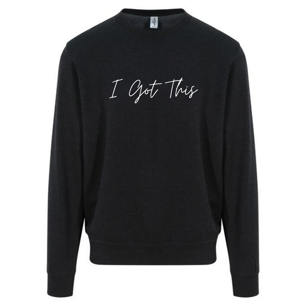 I Got This - Black Sweatshirt