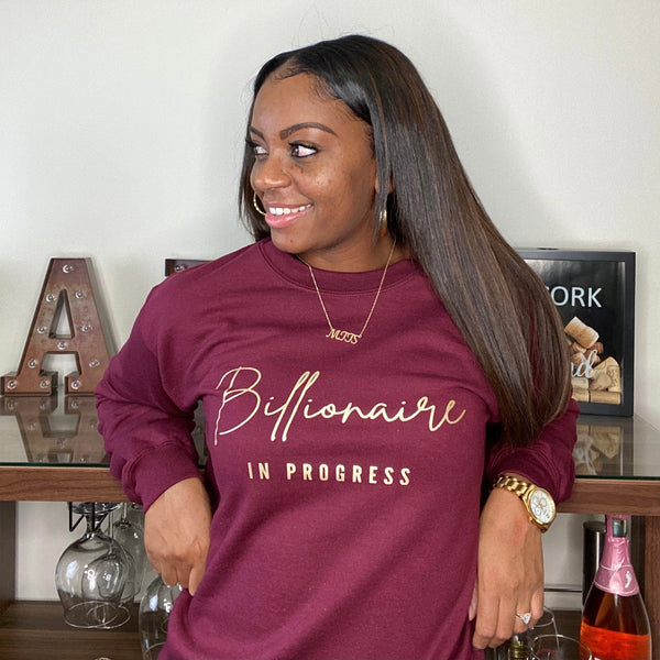 Billionaire In Progress - Maroon Crewneck