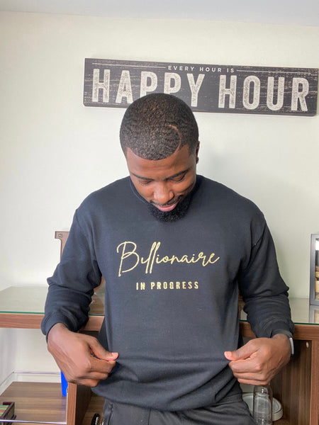 Billionaire In Progress - Black Crewneck