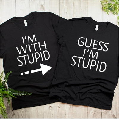 Guess I'm Stupid Shirts