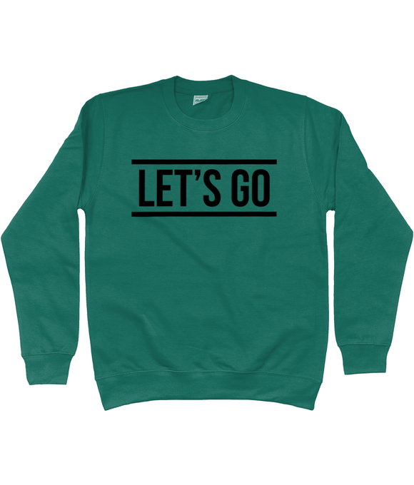 Let's Go Sweatshirt