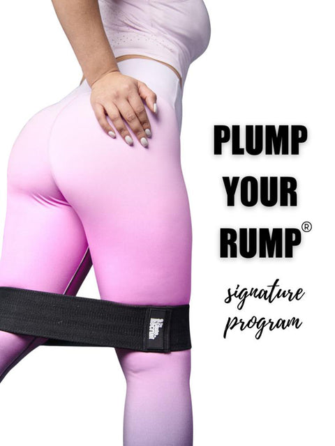 Plump Your Rump® Signature Program