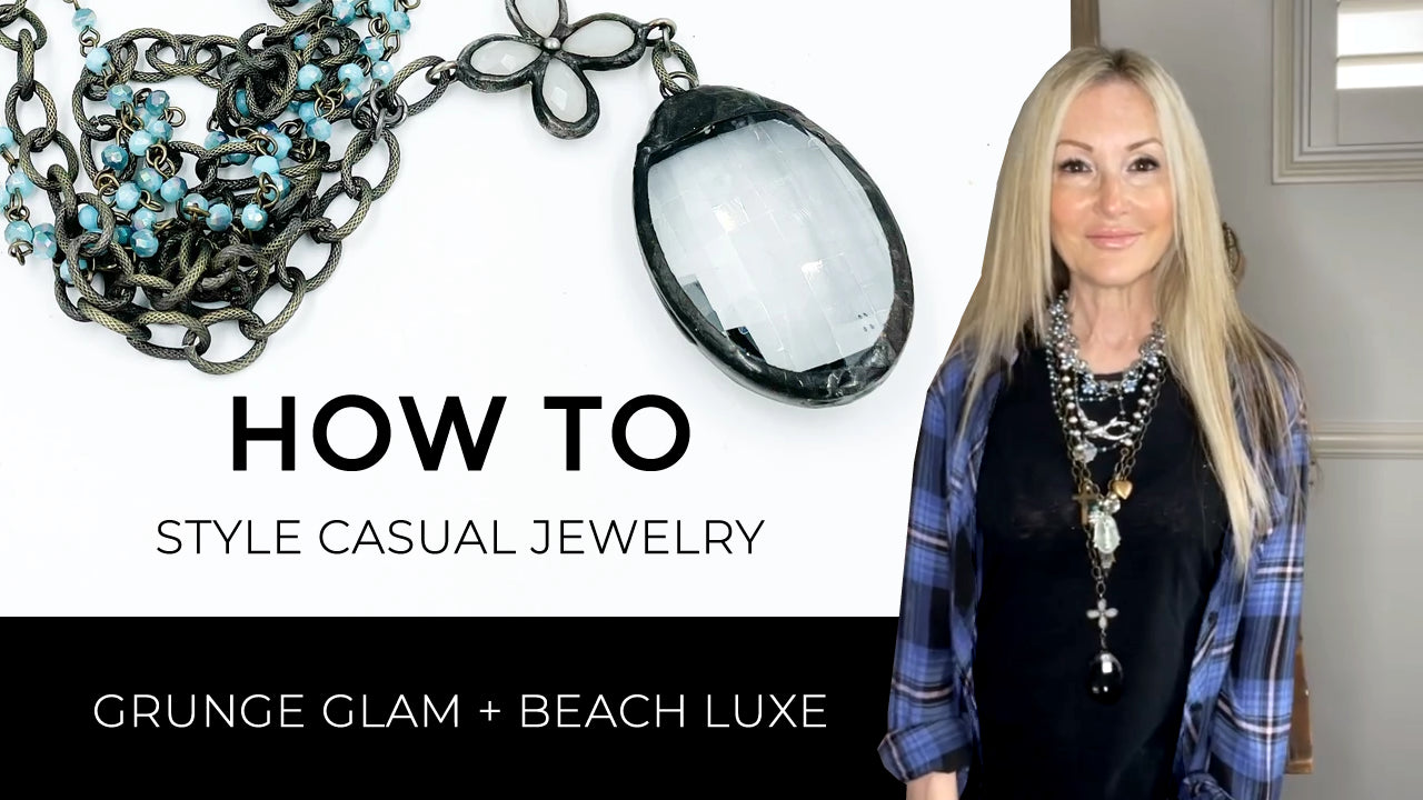 Grunge Glam and Beach Luxe Casual Jewelry