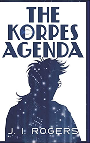 The Korpes Agenda: Book TWO (The Korpes File Series) by J. I. Rogers