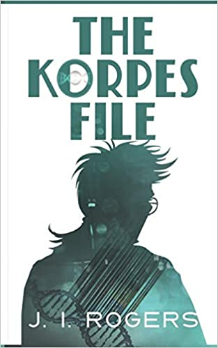 The Korpes File: Book ONE (The Korpes File Series) by J. I. Rogers