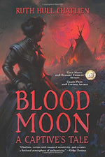 Blood Moon: A Captive's Tale by Ruth Hull Chatlien