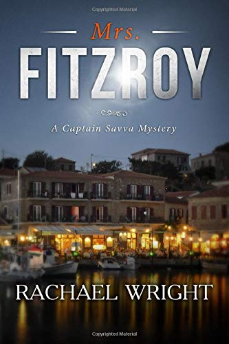 Mrs. Fitzroy: (A Captain Savva Mystery) by Rachael Wright