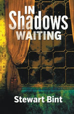 In Shadows Waiting by Stewart Bint