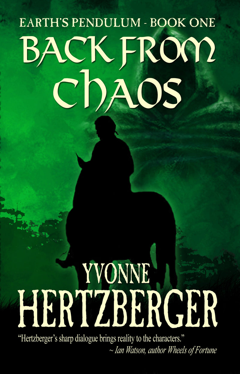 Back From Chaos: Book ONE of Earth's Pendulum by Yvonne Hertzberger