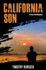 California Son: A Liam Sol Mystery by Timothy Burgess