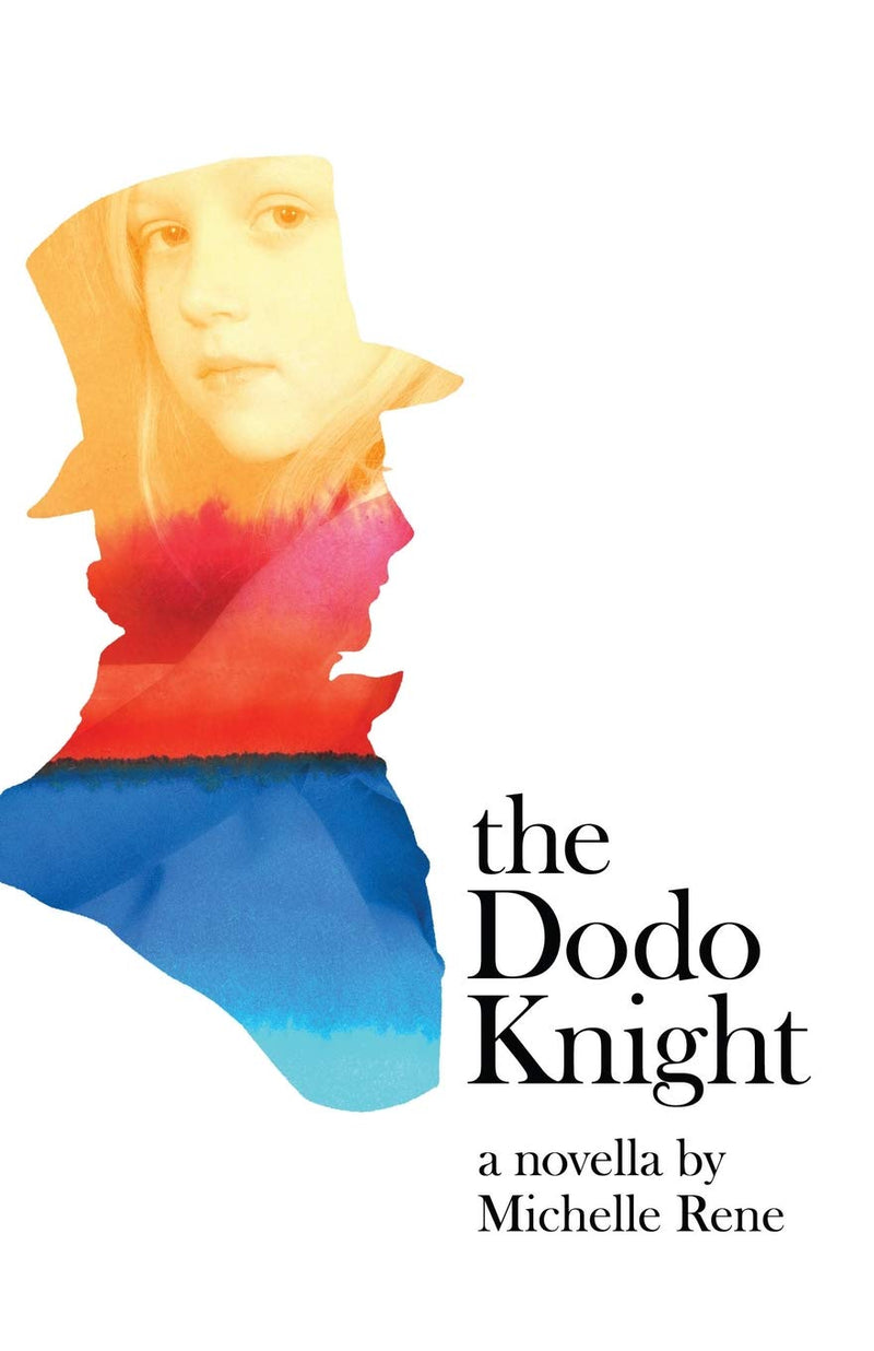 The Dodo Knight (A Novella) by Michelle Rene