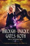 Through the Darque Gates of Koth: Book TWO (Wolves of the Tesseract) by Christopher D. Schmitz
