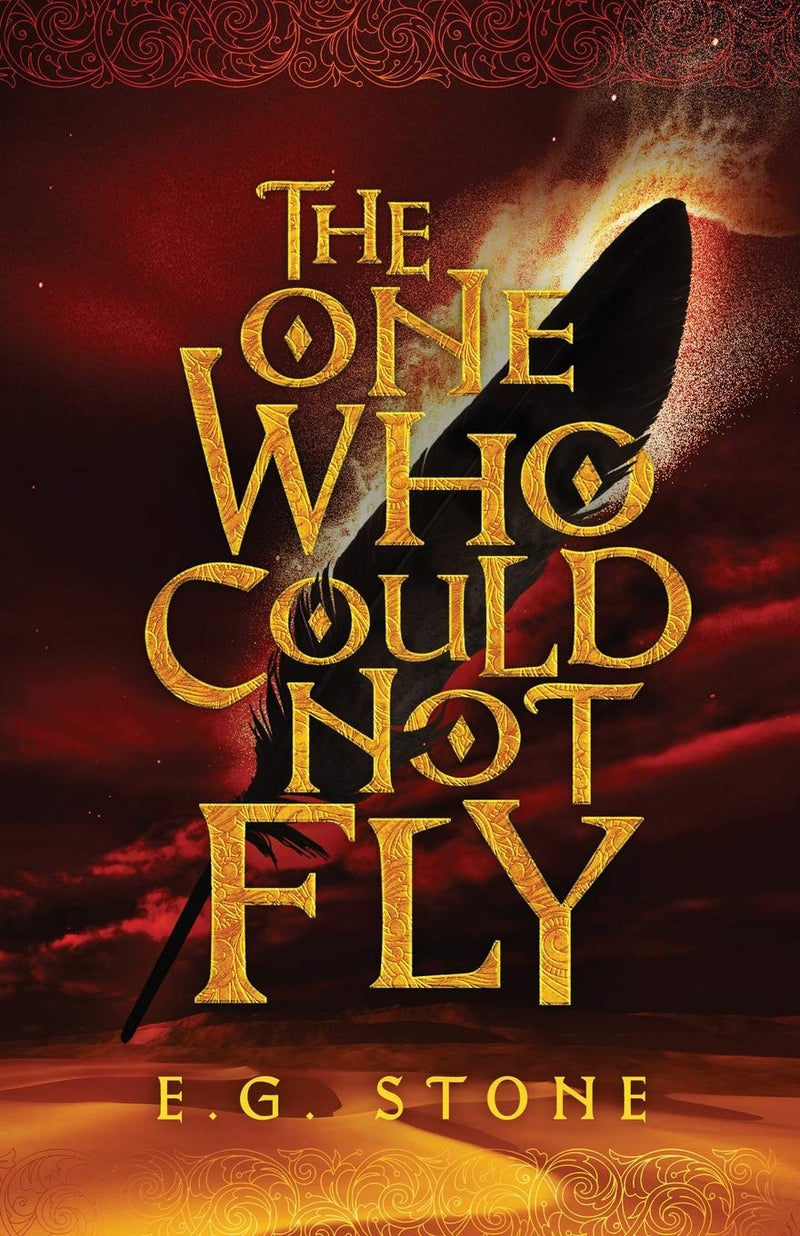 The One Who Could Not Fly: Book ONE (The Wing Cycle) by E.G. Stone