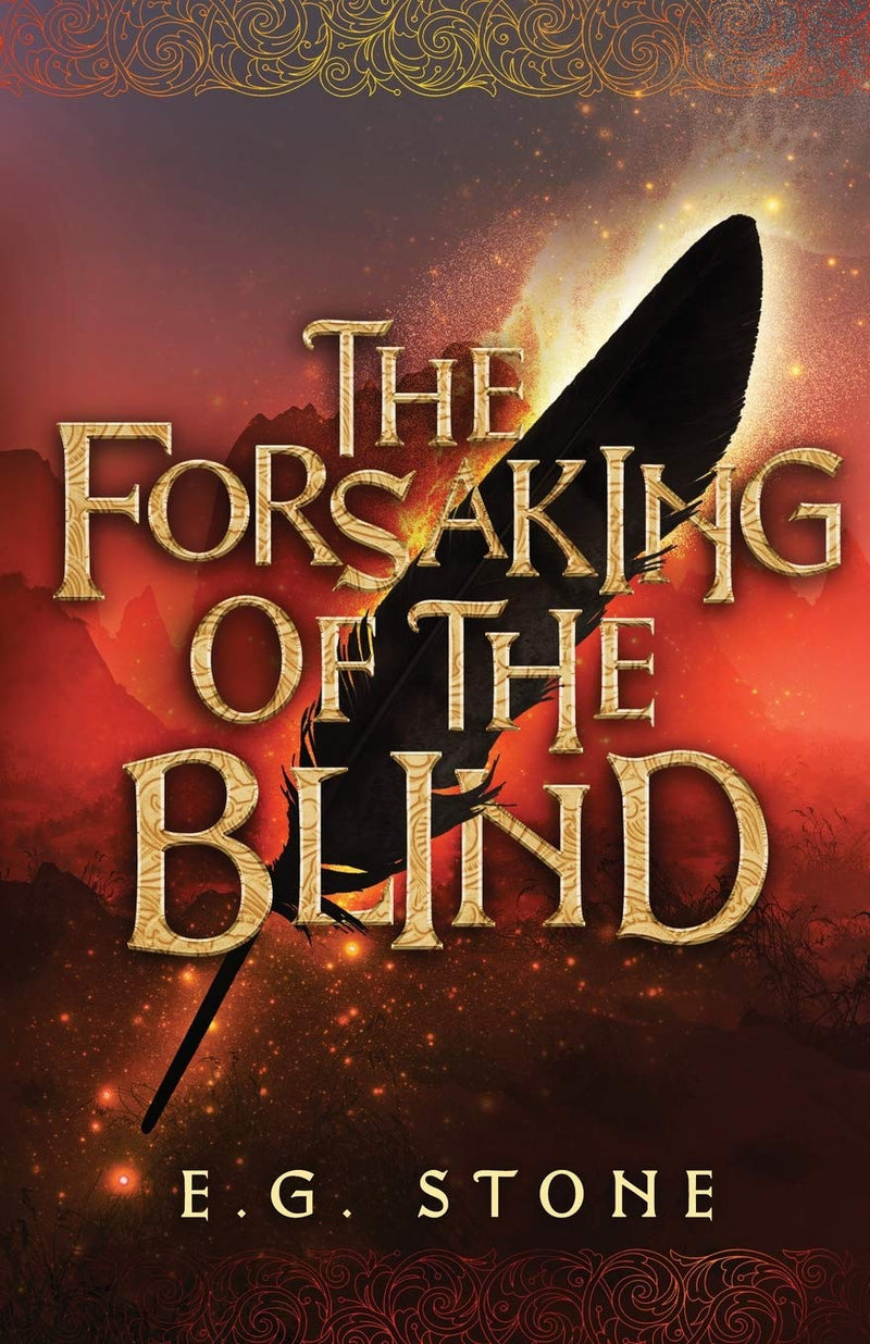 The Forsaking Of The Blind: Book THREE (The Wing Cycle) by E.G. Stone