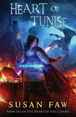 Heart of Tunise: Book SIX (Heart of the Citadel) by Susan Faw