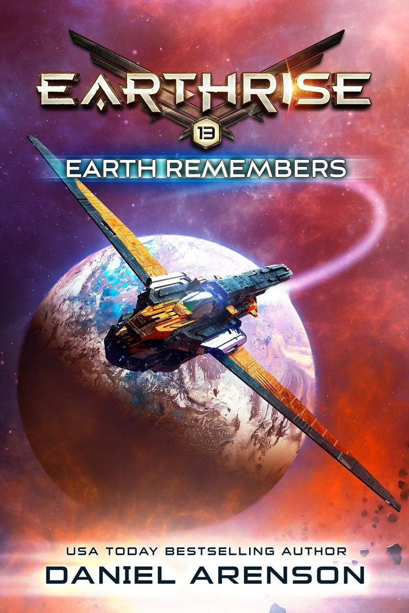 Earth Remembers: Book THIRTEEN (Earthrise) by Daniel Arenson