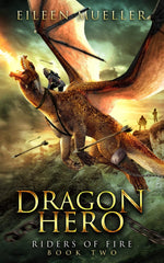 Dragon Hero: Riders of Fire, Book TWO (A Dragons' Realm Novel) by Eileen Mueller
