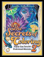 The Secrets of Coloring 2: Tutorials and Tricks of the Trade from a Professional Illustrator (Volume 2) by Jennifer Zimmerman